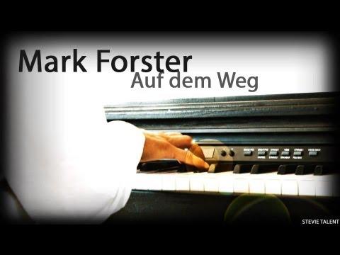 Mark Forster Auf Dem Weg Piano Version By Steve Vom Wege Youtube