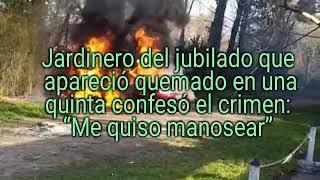 JARDINERO CONFIESA HABER MATADO A JUBILADO