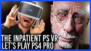 THE INPATIENT, MON LET'S PLAY PLAYSTATION VR PS4 PRO