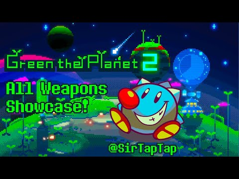 Green The Planet 2 Weapons exhibition: All weapons level 11