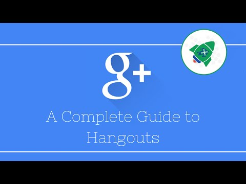 Google Hangouts - a complete guide!