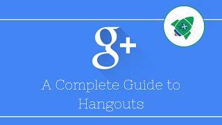 Google Hangouts - a complete guide!