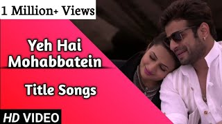 Yeh Hai Mohabbatein | Title Songs | Lyrical | Ishita-Raman | Star Plus