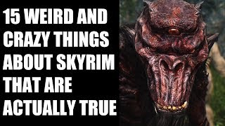 15 Weird And Crazy Things About Skyrim That Are Actually True