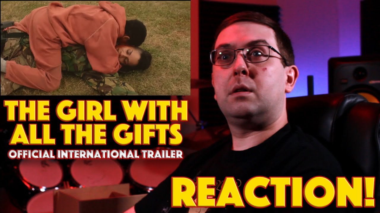 REACTION! The Girl With All The Gifts International ...
