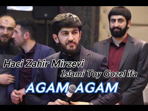 Haci Zahir Mirzevi - Agam Agam