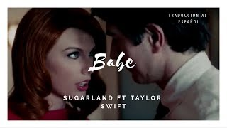Babe - Sugarland ft. Taylor Swift [Subtitulada Al Español] (Cover)
