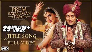 Gambar cover Prem Ratan Dhan Payo Full Title Song | Salman Khan, Sonam Kapoor
