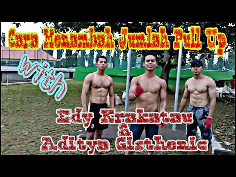 Cara Menambah Jumlah PULL UP Dengan Mudah !!! . With Edy Krakatau & Aditya Gisthenic