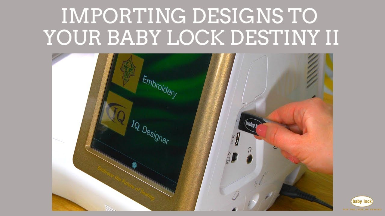 Transfer Embroidery Designs To Your Baby Lock Destiny Ii Youtube