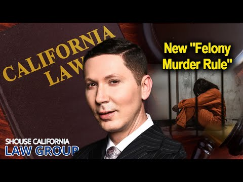 "California's New ""Felony Murder rule"""