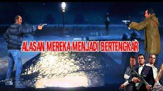 GTA 5 - Inilah Alasan Trevor Dan Michael Jadi Bertengkar