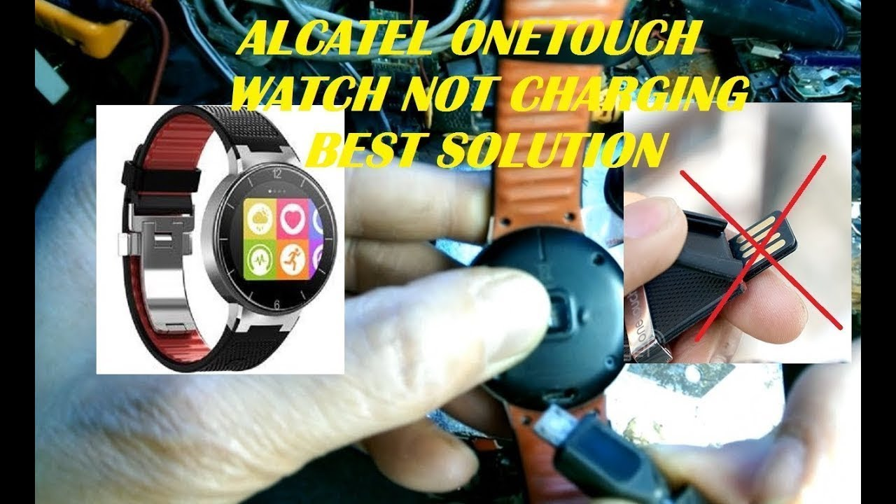 Alcatel onetouch watch not charging! Best solution