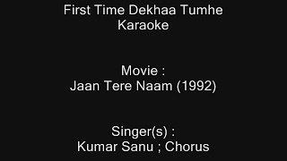 First Time Dekhaa Tumhe Hum Kho Gaya - Karaoke - Jaan Tere Naam (1992) - Kumar Sanu ; Chorus