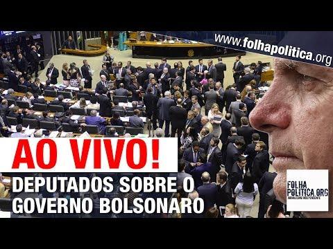 AO VIVO: DEPUTADOS SE PRONUNCIAM SOBRE O GOVERNO JAIR BOLSONARO - EDUCAÇÃO, MANIFESTAÇÃO