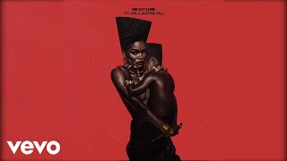 Teyana Taylor - We Got Love ft. Ms. Lauryn Hill (Official Audio)