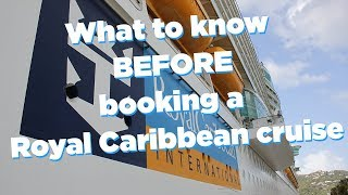 What to know before booking a Royal Caribbean cruise
