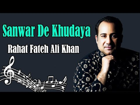 Sanwar De Khudaya - Rahat Fateh Ali Khan - Virsa Heritage Revived