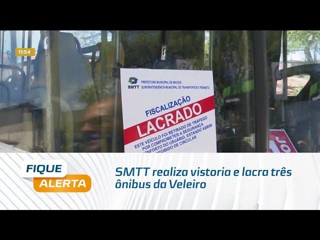 SMTT realiza vistoria e lacra três ônibus da Veleiro