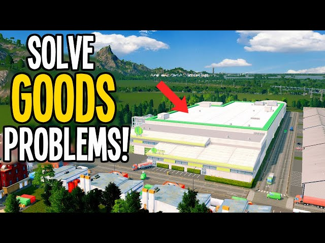 Solving Goods Problems = Less Traffic & More Profit in Cities Skylines!