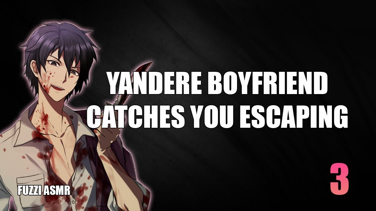 Yandere Boyfriend Catches You Escaping - ASMR