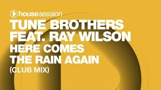 Tune Brothers ft. Ray Wilson - Here Comes The Rain Again (Club Mix)