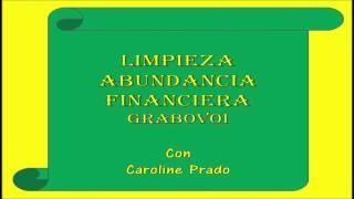 Limpieza Abundancia Financiera Grabovoi - Con Caroline Prado