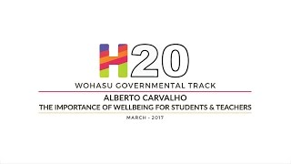 Alberto Carvalho – The Importance of Wellbeing for Students and Teachers