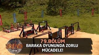 Baraka oyununda zorlu mücadele! | 79.Bölüm | Survior 2018
