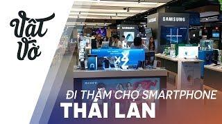 Thái Lan có nhiều smartphone cực xịn mà Việt Nam không có