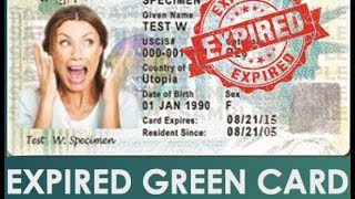 EXPIRED GREEN CARD INFORMATION