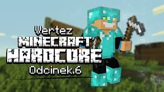 Zamotałem Się!   Minecraft Hardcore #6   Vertez