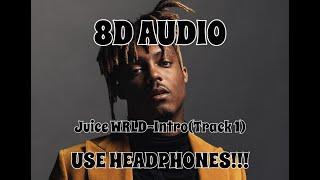 (8D AUDIO!!!)Juice WRLD-Intro(Track 1)(USE HEADPHONES!!!)