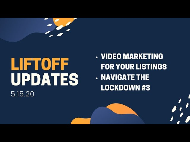 Liftoff Updates 5.15 🌱 Video marketing for your listings, exciting new, Q2