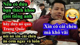 Hai lúa vào nhà hàng ở Bắc Kinh xin cái chén để ăn cơm bằng phần mềm phiên dịch và cái kết cười ngất