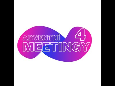 Adventní Meeting | 1. neděle adventní – záznam