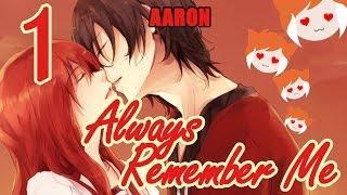 ALWAYS REMEMBER ME: Aaron Part 1