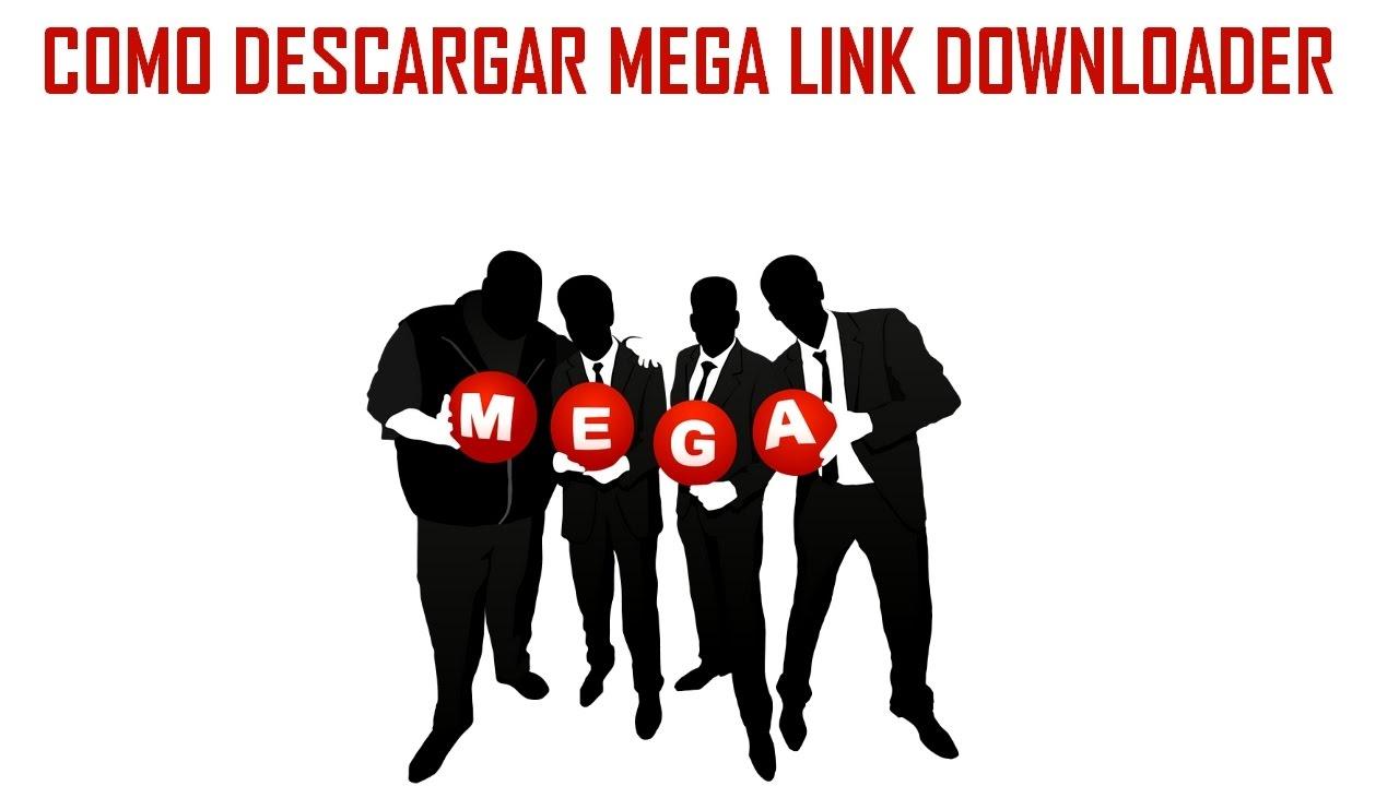 descargar mega link downloader 2017