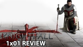 Knightfall Season 1 Episode 1 'You'd Know What To Do' Review