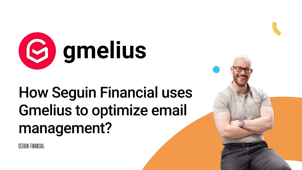 Comment Seguin Financial utilise Gmelius pour optimiser la gestion de email
