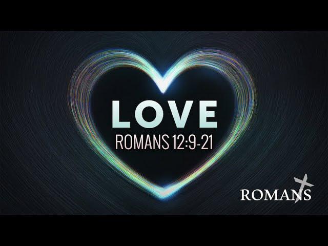 10/17/21 (9:00) Romans - Love