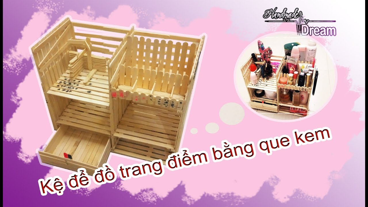 Kệ đựng đồ Makeup từ que kem | DIY | How to make makeup organizer | Handmade Dream(HN)