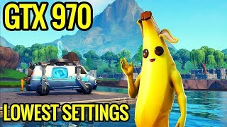Fortnite - Lowest Settings - GTX 970