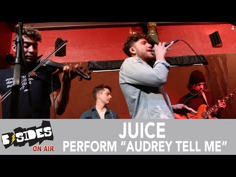 """Juice Performs """"Audrey Tell Me"""""""