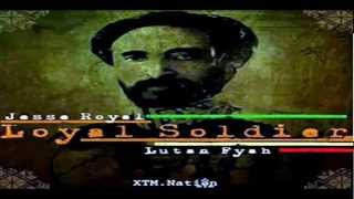 JESSE ROYAL FT. LUTAN FYAH - LOYAL SOLDIER - XTM.NATION PROD - MARCH 2012