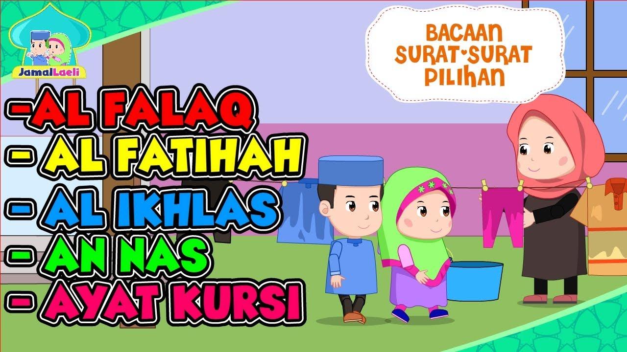 Download Surat Al Falaq-Al Fatahah-Al Ikhlas-Ayat Kursi-Anak Islam-Bersama Jamal Laeli