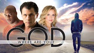 God Where Are You? (2014) | Full Movie | Wade Williams | Kibwe Dorsey | David Ralzor