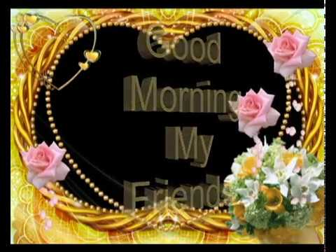 Good Morning My Friendsgood Morning Wishesgreetingssmssayings
