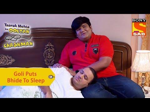 Your Favorite Character | Goli Puts Bhide To Sleep | Taarak Mehta Ka Ooltah Chashmah