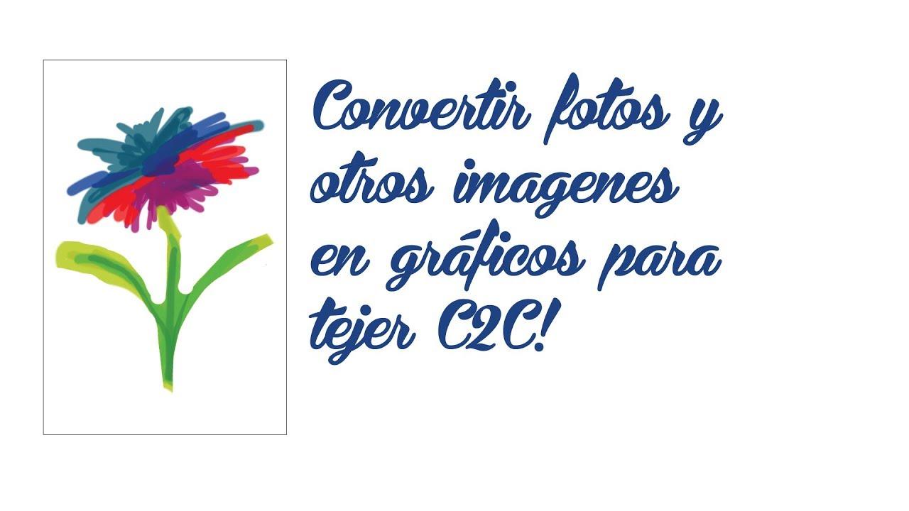 Como convertir fotos e imágenes en gráficos para tejer C2C a crochet ...